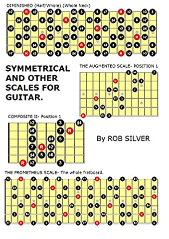 SYMMETRICAL AND OTHER SCALES FOR GUITAR. (Basic Scale Guides for Guitar. Book 17)