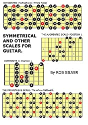 SYMMETRICAL AND OTHER SCALES FOR GUITAR. (Basic Scale Guides for Guitar. Book 17) (English Edition)