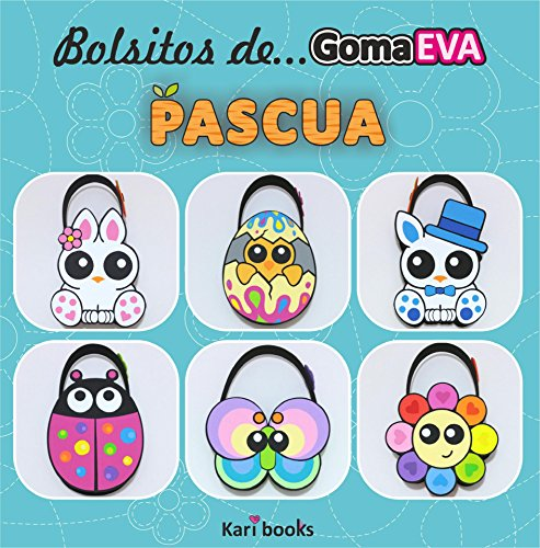 Bolsitos de goma EVA: Pascua por Karina Martínez Ramírez