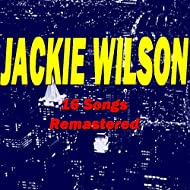 Jackie Wilson (16 Songs Remastered) [Explicit]