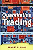 Quantitative Trading: How to Build Your Own Algorithmic Trading Business (Wiley Trading Series)