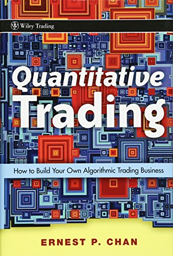 Quantitative Trading: How to Build Your Own Algorithmic Trading Business (Wiley Trading) por Ernie Chan