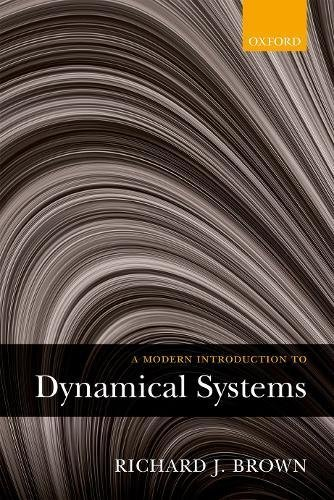 A Modern Introduction to Dynamical Systems John Brown Oxford