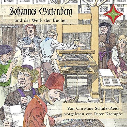 Johannes Gutenberg und das Werk der Bücher: Gelesen von Peter Kaempfe. 1 CD Laufzeit cirka 61 Min. Buch-Cover