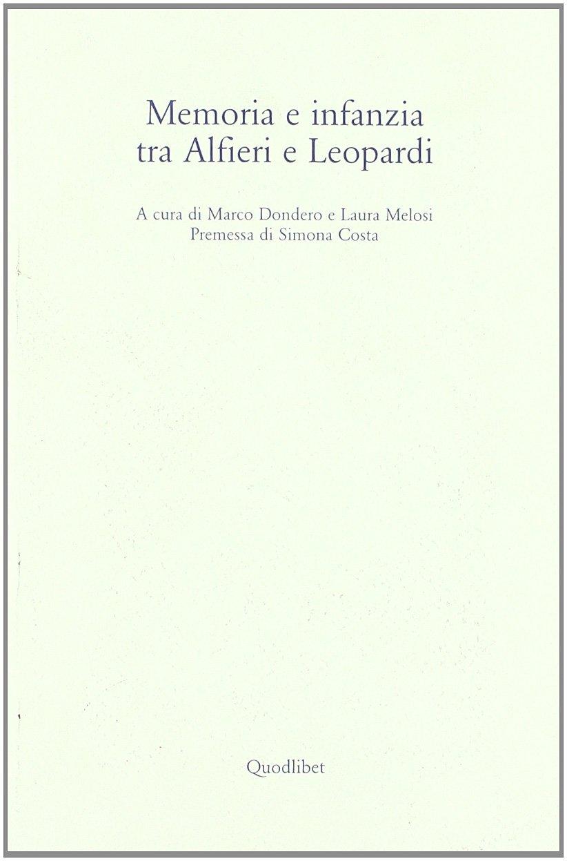 Memoria e infanzia tra Alfieri e Leopardi