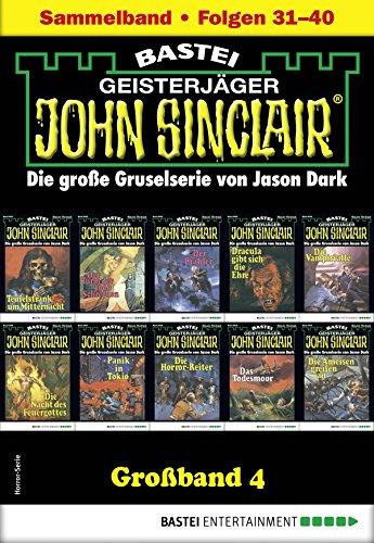 John Sinclair Großband 4 - Horror-Serie: Folgen 31-40 in einem Sammelband -
