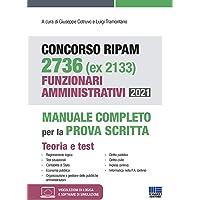 Concorso RIPAM 2736 (ex 2133) Funzionari Amministrativi 2021. Manuale Completo per la prova scritta. Teoria + Test con…