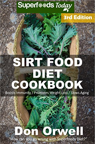 sirt food diet cookbook: 80+ sirt food diet recipes, gluten free cooking, wheat free, whole foods diet,antioxidants & phytochemicals (english edition)