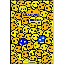 501 Citations drôles - Volume 2 - pour être sûr de faire ENCORE PLUS rire ! (French Edition)
