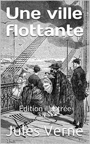 Une ville flottante (Edition illustrée) par Jules Verne