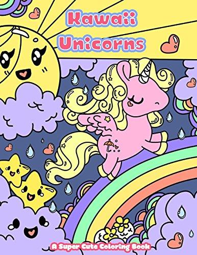 Kawaii Unicorns: A Super Cute Coloring Book: Volume 2 (Kawaii, Manga and Anime Coloring Books for Adults, Teens and Tweens) por Mindful Coloring Books