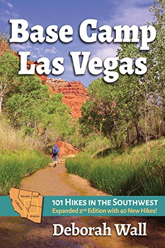 Base Camp Las Vegas: 101 Hikes in the Southwest (English Edition)