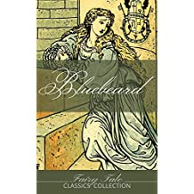 Bluebeard: And SImilar Tales (Fairy Tale Classics Collection) (English Edition)