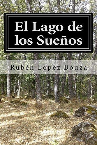 El Lago de los Sueños por Rubén López Bouza