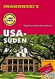 USA - Süden. Reiseführer von Iwanowski: Tipps für individuelle Entdecker