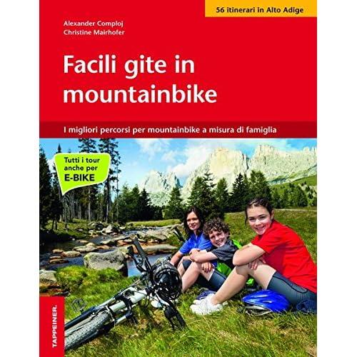 Facile Gite In Mountainbike. I Migliori Percorsi Per Mountainbike A Misura Di Famiglia
