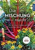 Die Mischung macht's!: Nutz- und Zierpflanzen in einem Beet