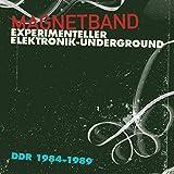 Magnetband (Experimenteller Elektronik-Underground DDR, 1984-1989)