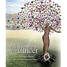 Mi aventura con el cáncer: Las células locas