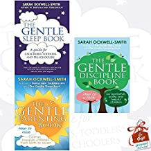 Sarah Ockwell-Smith Collection 3 Books Bundle With Gift Journal (The Gentle Sleep Book: For calm babies, toddlers and pre-schoolers, The Gentle Parenting Book: How to raise calmer, happier children from birth to seven, The Gentle Discipline Book: How to raise co-operative, polite and helpful children)