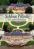 Schloss Pillnitz: Vergangenheit und Gegenwart - Hans G Hartmann
