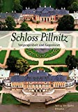 Schloss Pillnitz: Vergangenheit und Gegenwart