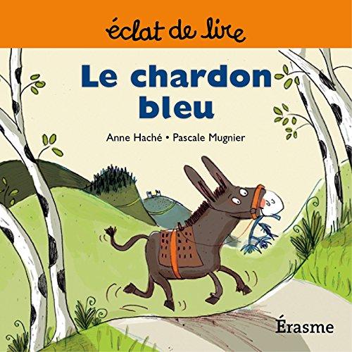 Le chardon bleu: une histoire pour lecteurs débutants (5-8 ans) (Eclats de Lire t. 2) par Anne Haché