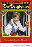 Der Bergdoktor 1925 - Heimatroman: Die schönste Frau des Zillertals