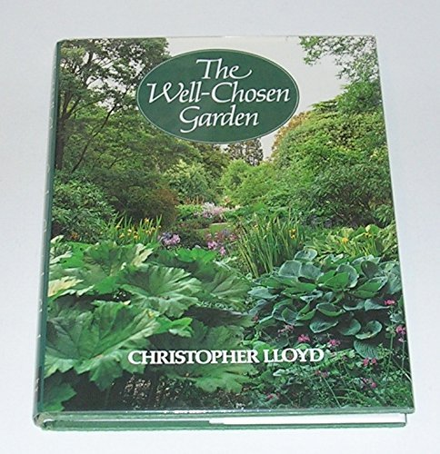 Well-Chosen Garden by Christopher Lloyd (1984-03-01)