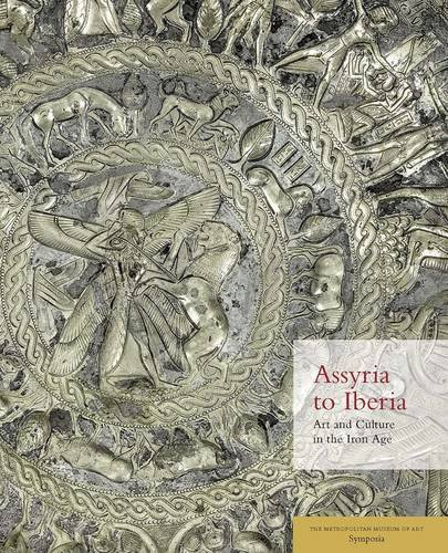 assyria-to-iberia-art-and-culture-in-the-iron-age-the-metropolitan-museum-of-art-symposia