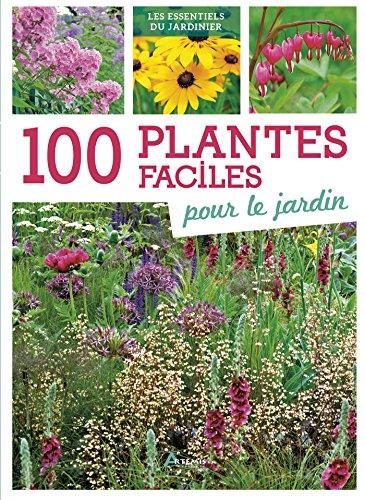100 plantes faciles pour le jardin