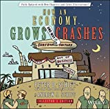 How an Economy Grows and Why It Crashes by Peter D. Schiff (2013-12-16)