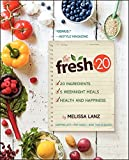The Fresh 20: 20-Ingredient Meal Plans for Health and Happiness 5 Nights a Week by Melissa Lanz (2013-04-23)