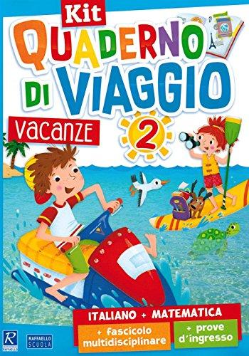 Quaderno di viaggio. Vacanze. Italiano, matematica. Per la Scuola elementare: 2