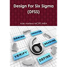 Design For Six Sigma (Dfss) by Ade Asefeso Mcips Mba (2012-02-07)