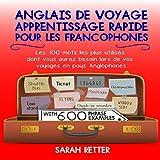 Anglais de voyage: Apprentissage rapide pour les francophones...