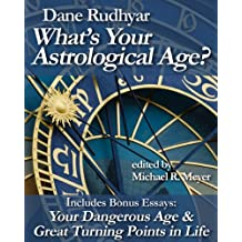 What's Your Astrological Age?: Includes Bonus Essays Your Dangerous Age and Great Turning Points in Life (English Edition)