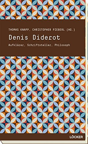 Denis Diderot: Aufklärer, Schriftsteller, Philosoph
