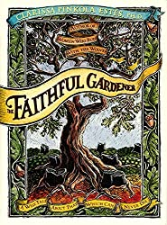 The Faithful Gardener: A Wise Tale About That Which Can Never Die by Clarissa Pin Estes (1995-10-27)