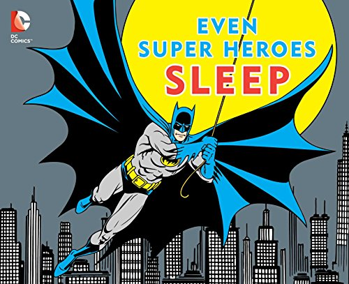 Even Super Heroes Sleep (DC Super Heroes) por David Katz