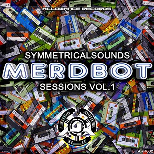 MerdBot Sessions, Vol. 1