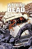 Walking Dead T10 : Vers quel avenir ?