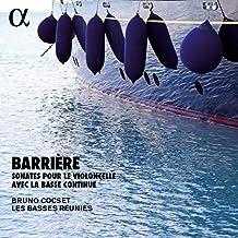 Barrière: Sonates pour le violoncelle avec la basse continue (Alpha Collection)