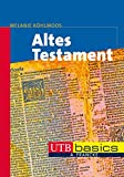 Altes Testament (utb basics, Band 3460)