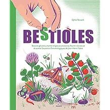 "Bestioles: D'après les ""Souvenirs entomologiques"" de Jean Henri Fabre"