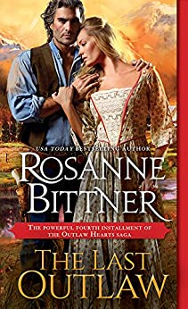 The Last Outlaw (Outlaw Hearts Series Book 4) (English Edition) par [Bittner, Rosanne]