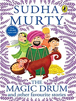 The Magic Drum and Other Favourite Stories by [Murty, Sudha]