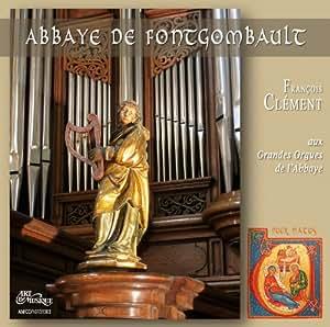 François Clément aux Grandes Orgues de l'Abbaye de Fontgombault