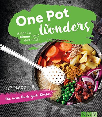 One Pot Wonders: Alles in einem Topf gekocht - Gesunde Hühner-reis-suppe