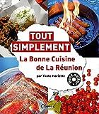 Tout Simplement La Bonne Cuisine de la Réunion...